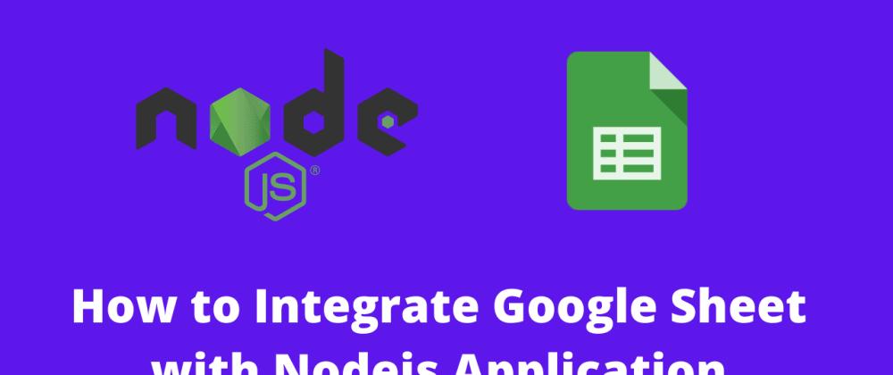 How to Integrate Google Sheet in Nodejs Application