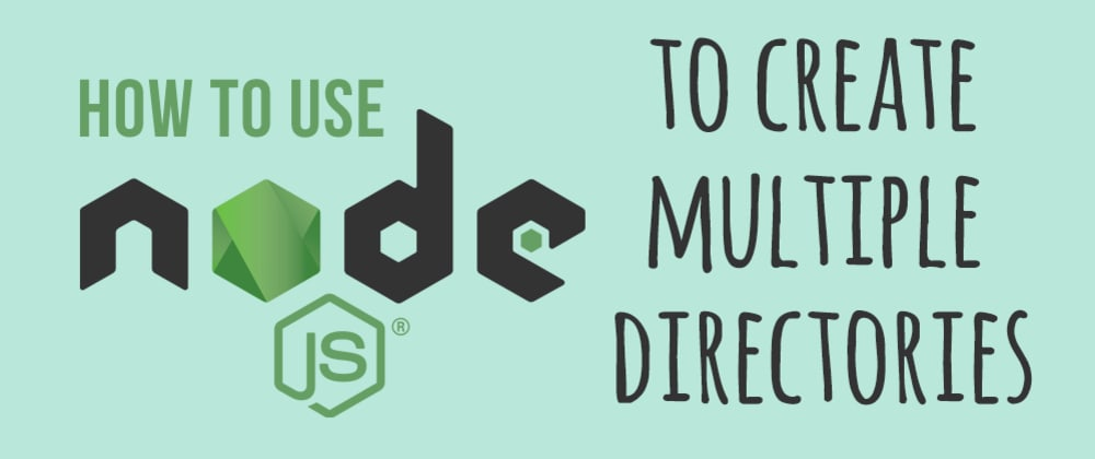 Cover image for Creating multiple directories in node