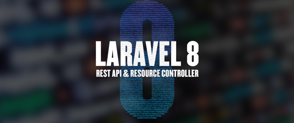 Cover image for Laravel 8: REST Api with Resource Controllers