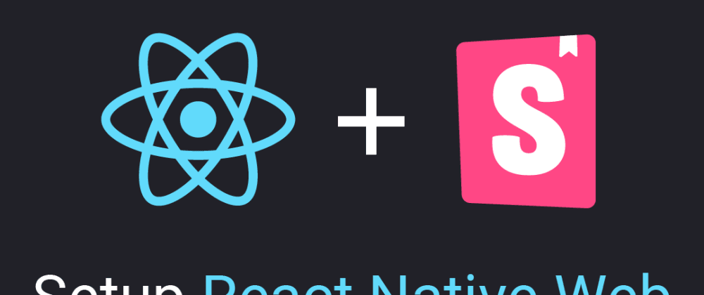 Cover image for How to Setup React Native Web with Storybook