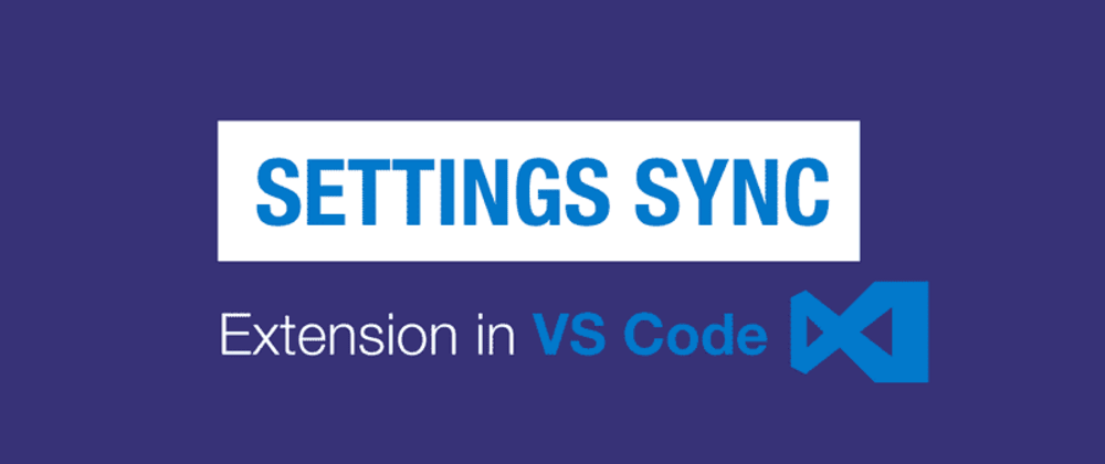 Cover image for Settings Sync Extension for Visual Studio Code