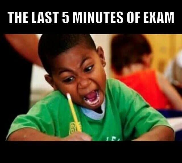 """""""running out of time on exam meme"""" — Google Images"""