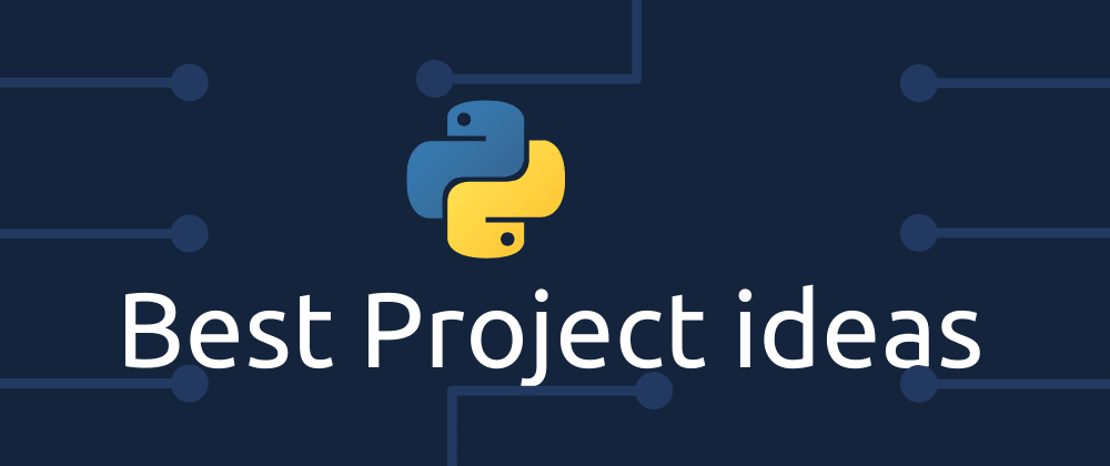Cover image for Best Python Project Ideas - Infographics
