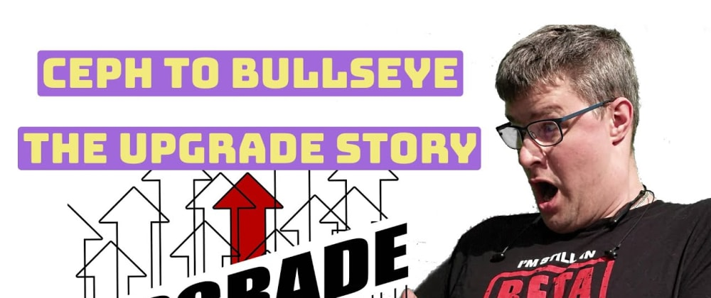 Cover image for Moving cluster Ceph to Bullseye - The upgrade story