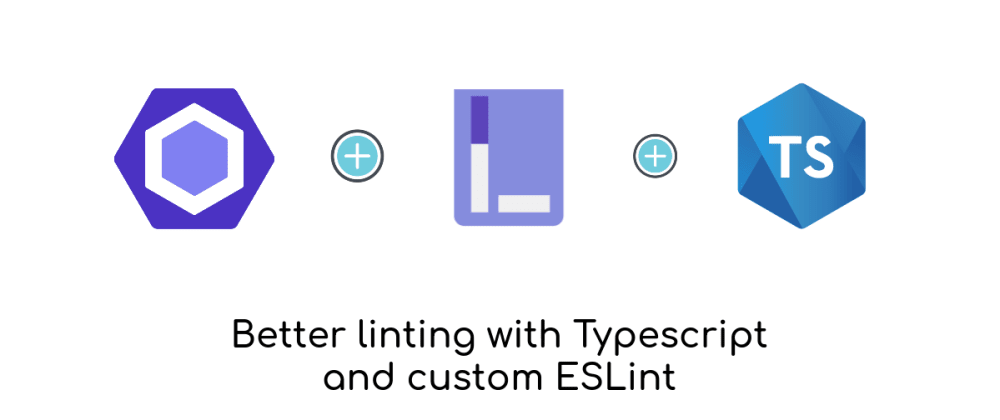 Cover image for Better linting with Typescript and custom ESLint