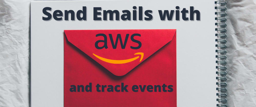Cover image for How to send an email with AWS SES and track events with Configuration Sets?