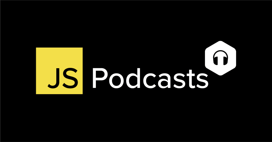 16 JavaScript Podcasts to Listen to in 2020