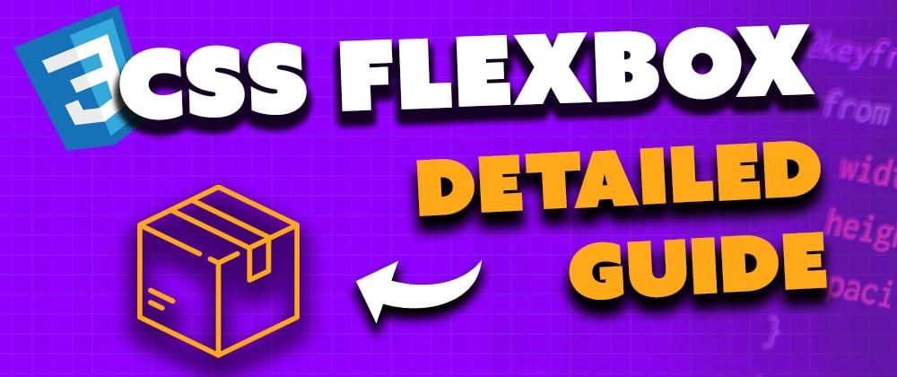 Cover image for Detailed Flexbox Tutorial for Complete Beginners #fullstackroadmap