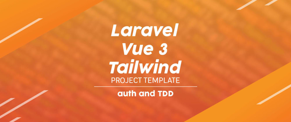 Cover image for Creating a project template using Laravel, Vue 3, and Tailwind - Part 2