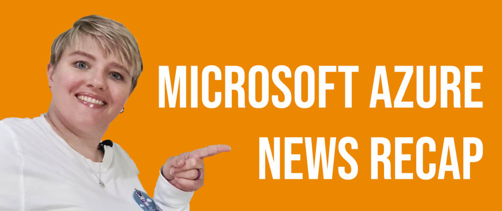 Cover image for Azure news roundup!