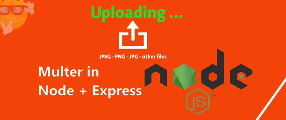 Cover image for Upload Single File In Node.js Using Express and Multer in 6 Steps