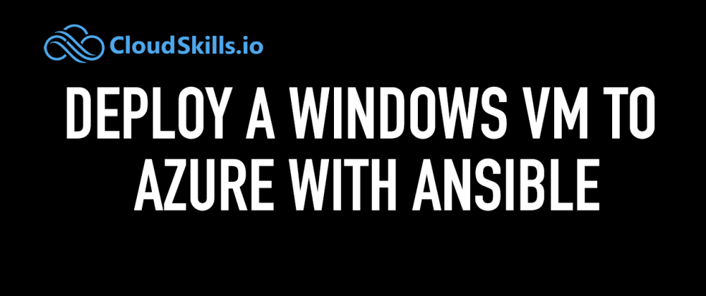Cover image for Deploy a Windows VM to Azure with Ansible