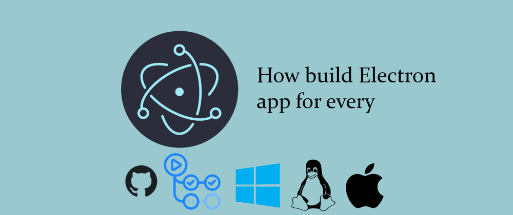 Cover image for How build Electron app for every plateforms