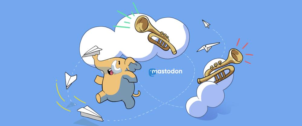 Cover image for I Made a Mastodon Account and so Far I like It