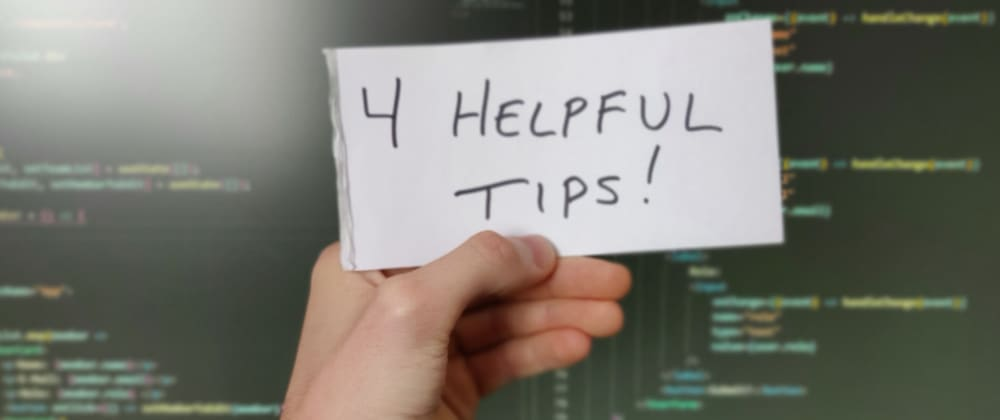 Cover image for 4 Helpful tips for Developer Students