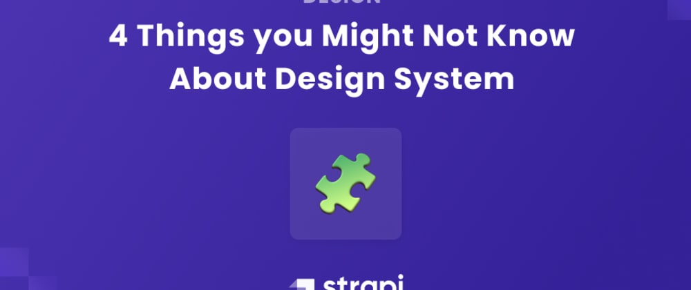 Cover image for 4 Things you Might Not Know About Design System
