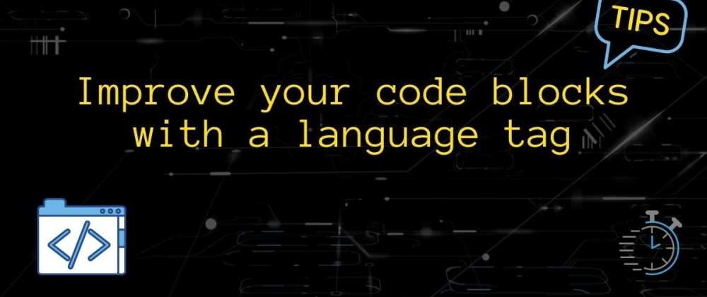 Cover image for Quick tip: Improve your code blocks with a language tag