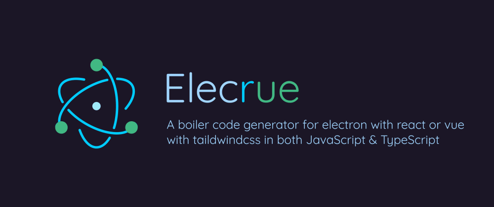 Cover image for Starter Code Generator for Electron with Vue or React
