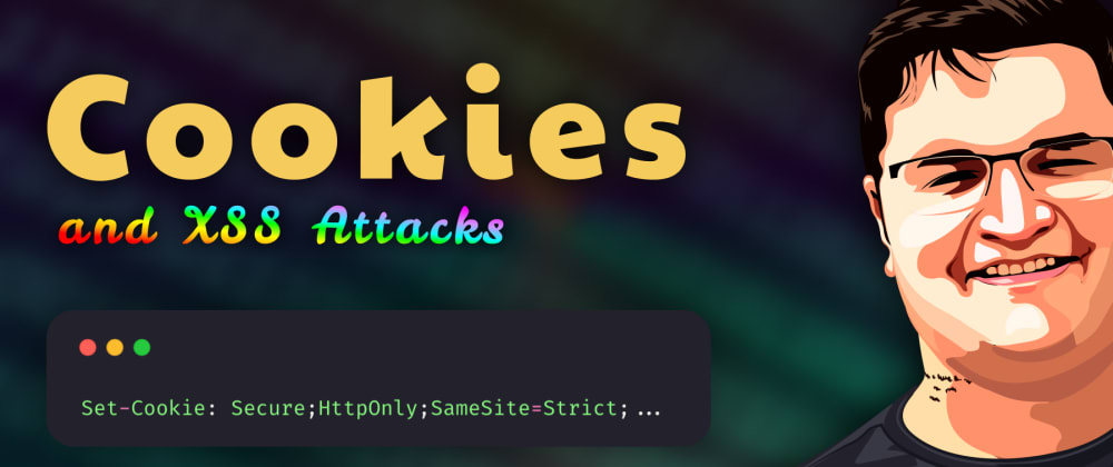 Cover image for How to Protect Cookies Against Common XSS Attacks on the Web?