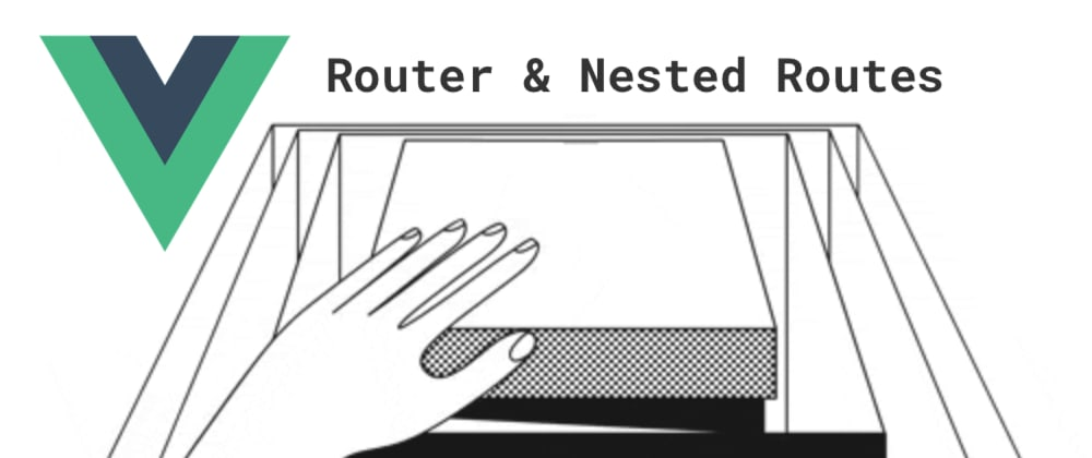 Cover image for Vue Router Architecture and Nested Routes
