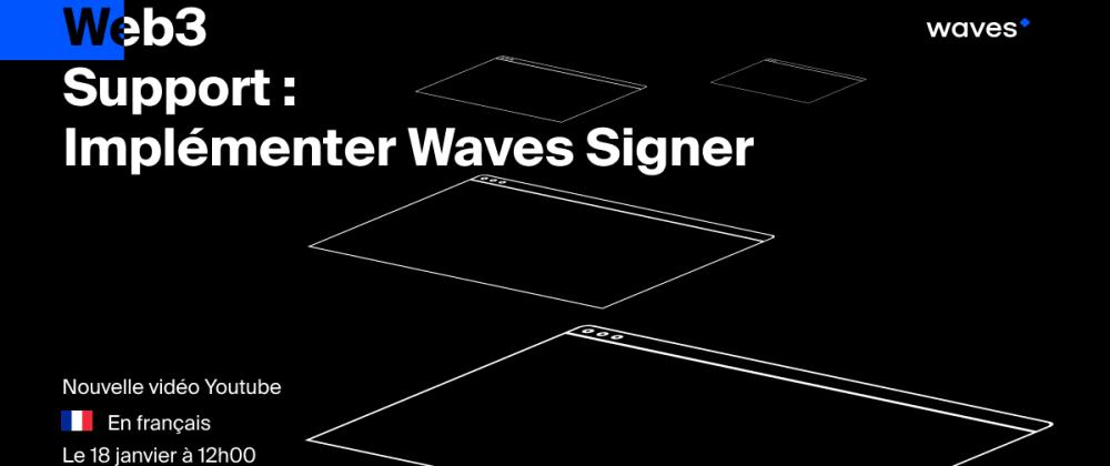 Cover image for Introduction à l'utilisation de Waves Signer