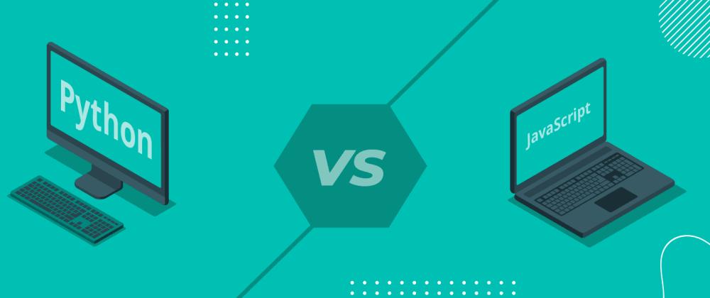 Cover image for Python vs JavaScript: Brief Comparison
