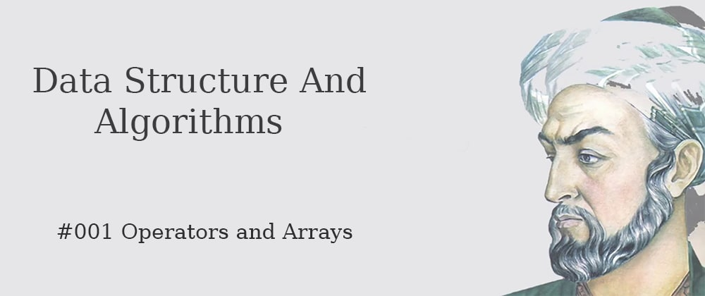 Cover image for #001 DS&A - Operators and Arrays