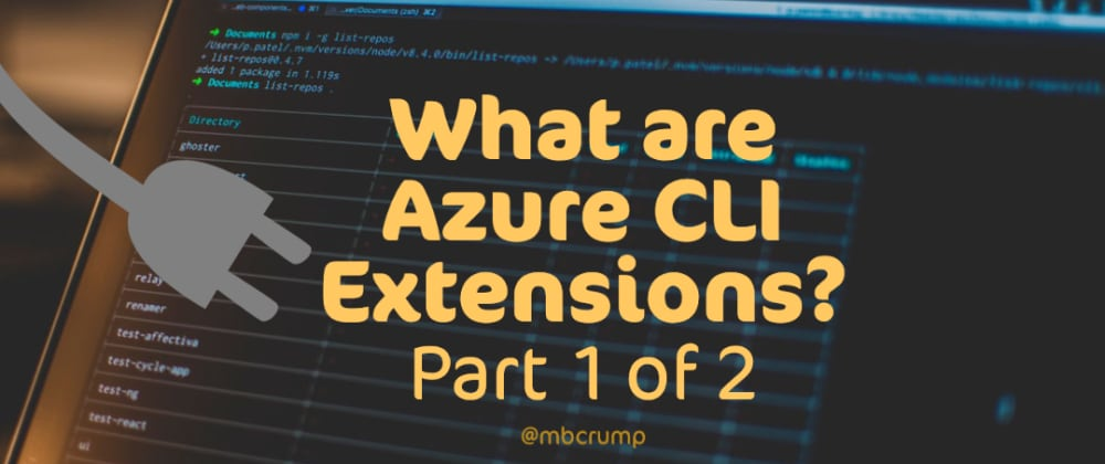 Cover image for What are Azure CLI Extensions?