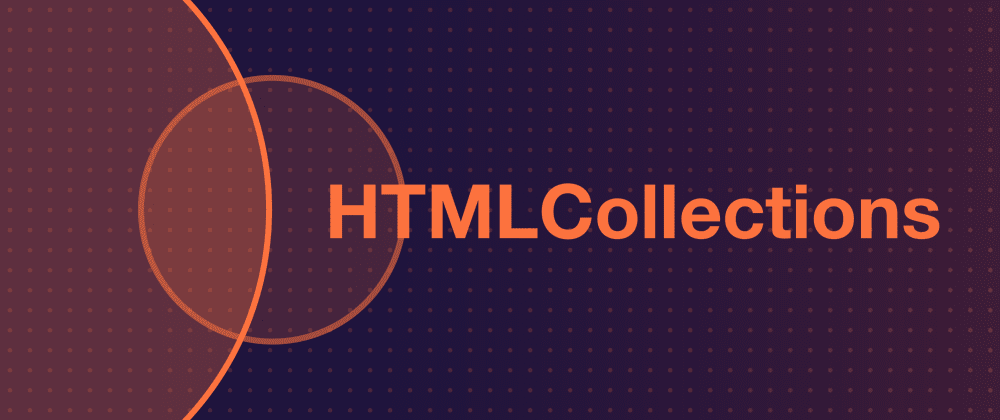 Cover image for How to Loop Through an HTMLCollection