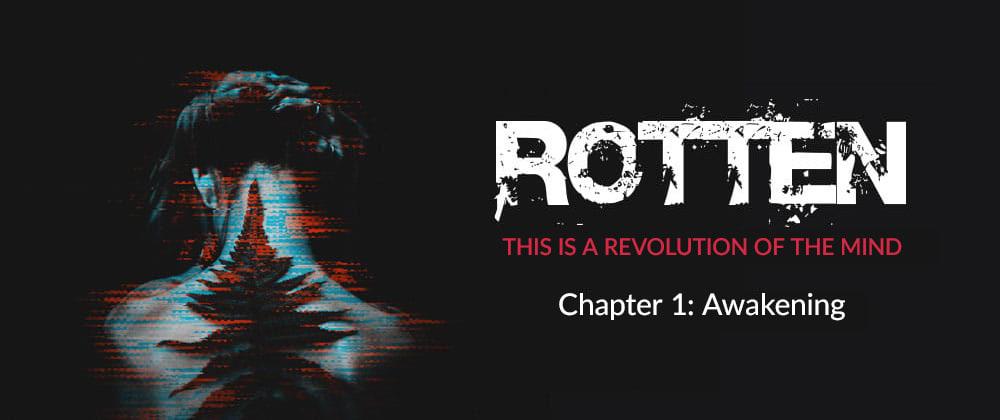 Cover image for Rotten - A Cyberpunk Novel / Chapter 1: Awakening
