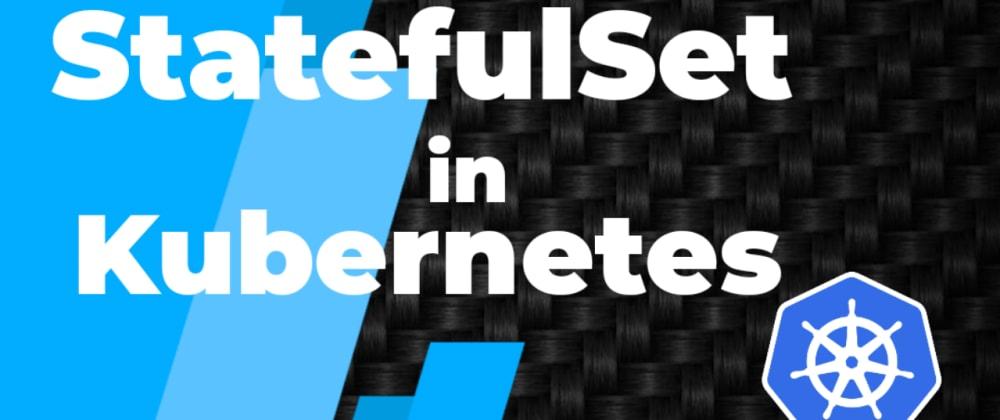 Cover image for StatefulSet in Kubernetes Explained | Deployment Vs StatefulSet