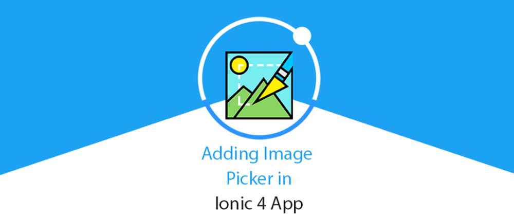 Cover image for Camera and Image picker in Ionic 4 app