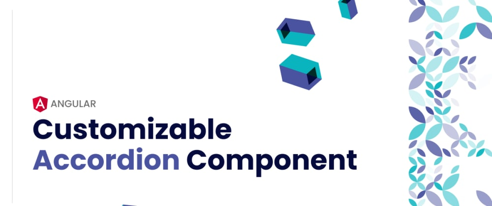 Cover image for A simple but customizable accordion component in Angular