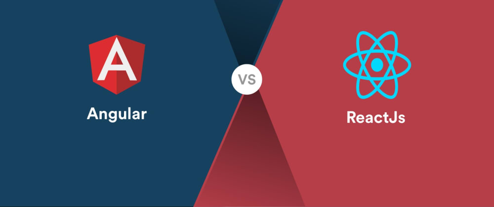 Cover image for React vs. Angular: What Should You Choose
