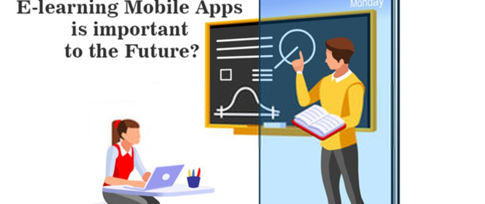 Cover image for How Important E-learning Mobile Apps be in the Future