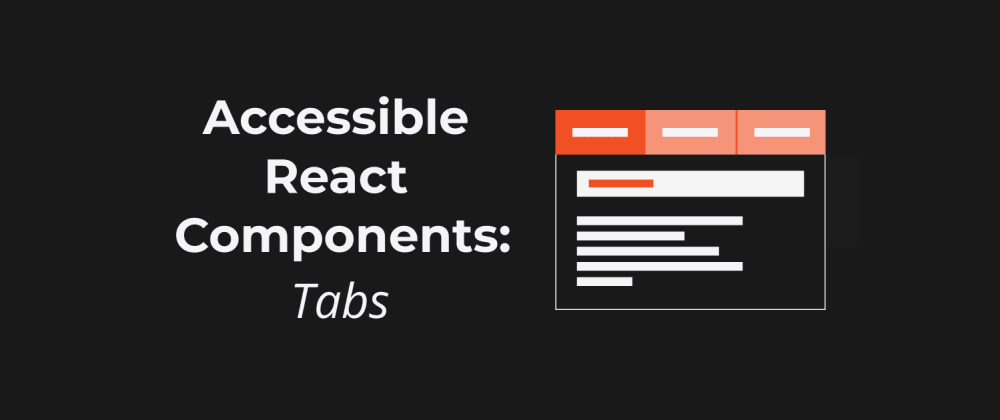 Cover image for Keyboard Accessible Tabs with React