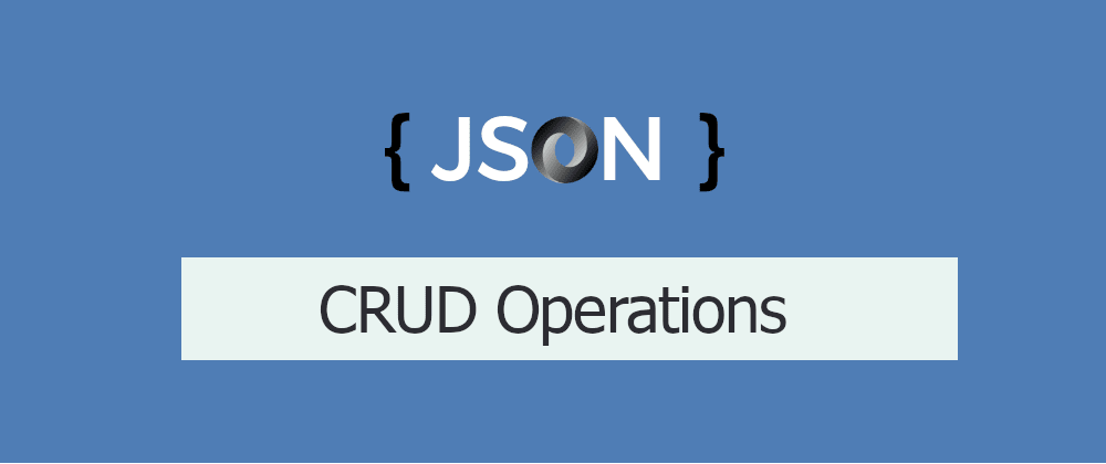 Cover image for How to make CRUD operations in JSON