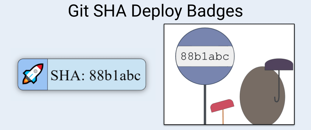 Cover image for Git SHA Badges - Know Which Commit is Live