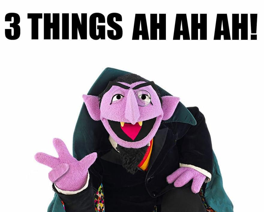 "The Count from Sesame Street saying ""3 Things, Ah Ah Ah!."""