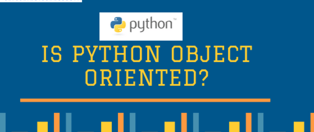 Cover image for Is Python Object-Oriented or Procedural Language