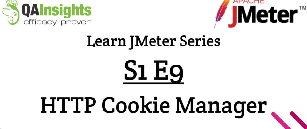 Cover image for S1E9 Learn JMeter Series - HTTP Cookie Manager 🍪