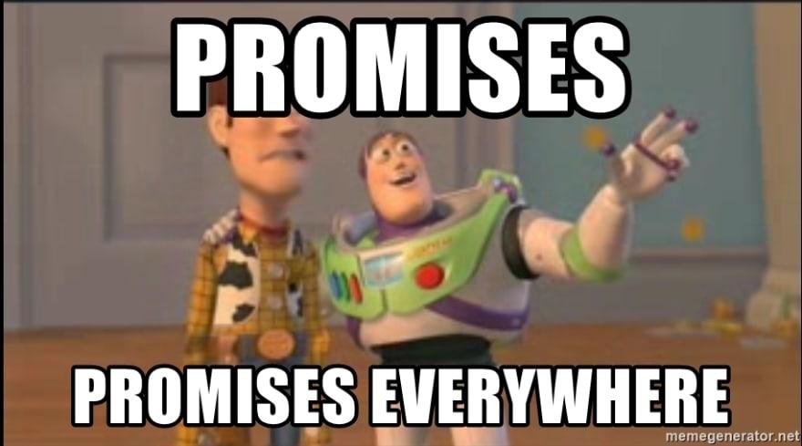 Promise, Promises everywhere