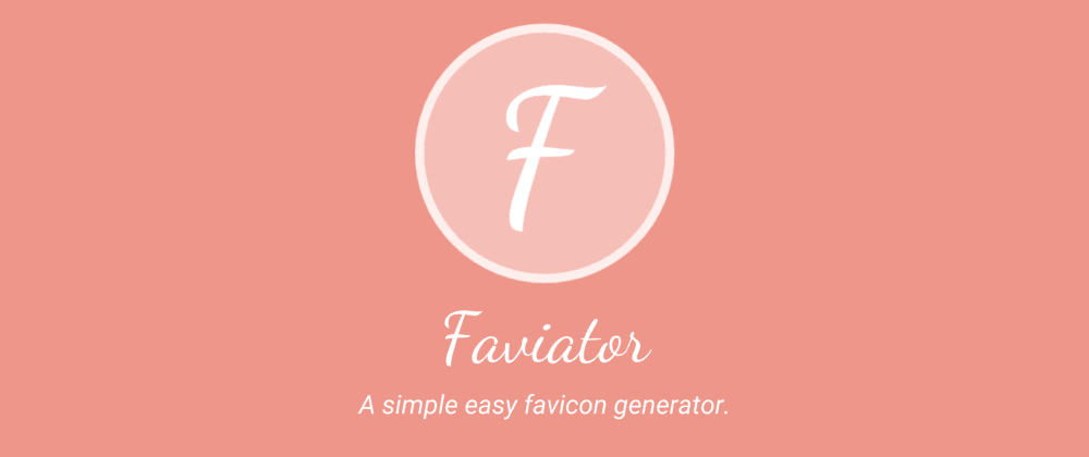 Cover image for Introducing Faviator: A simple easy favicon generator