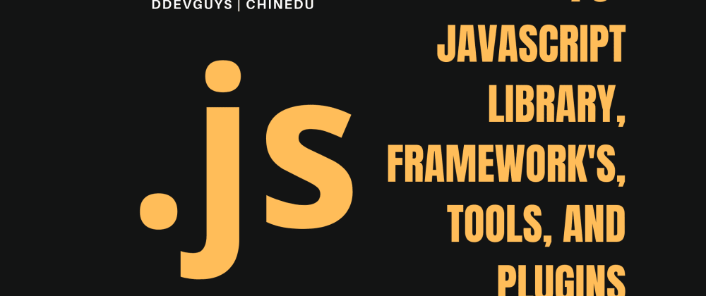 Cover image for 70+ JavaScript library, frameworks, tools, and plugins