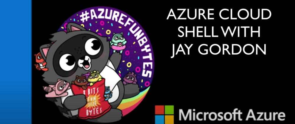 Cover image for AzureFunBytes Short - @Azure Cloud Shell