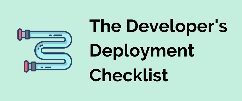 Cover image for The Developer's Deployment Checklist