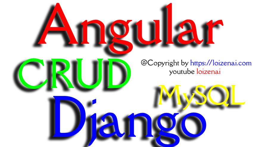 Django Angular MySQL CRUD Example