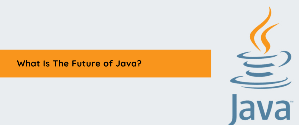 Cover image for What Is The Future of Java?