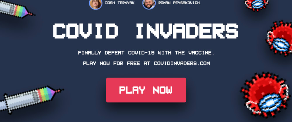 Cover image for I built CovidInvaders.com in honor of the vaccine (and my 16th birthday)