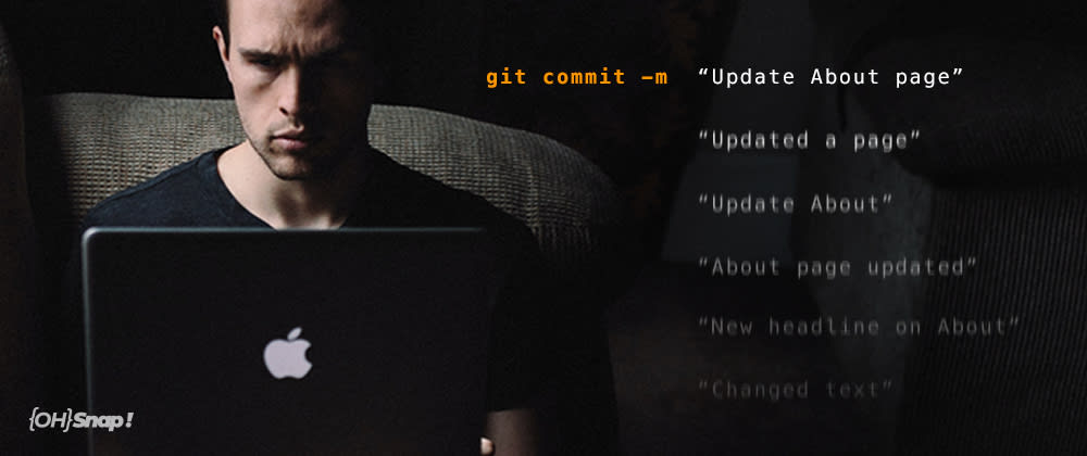 Cover image for OhSnap! Instantly Improve Your Git Commit Messages